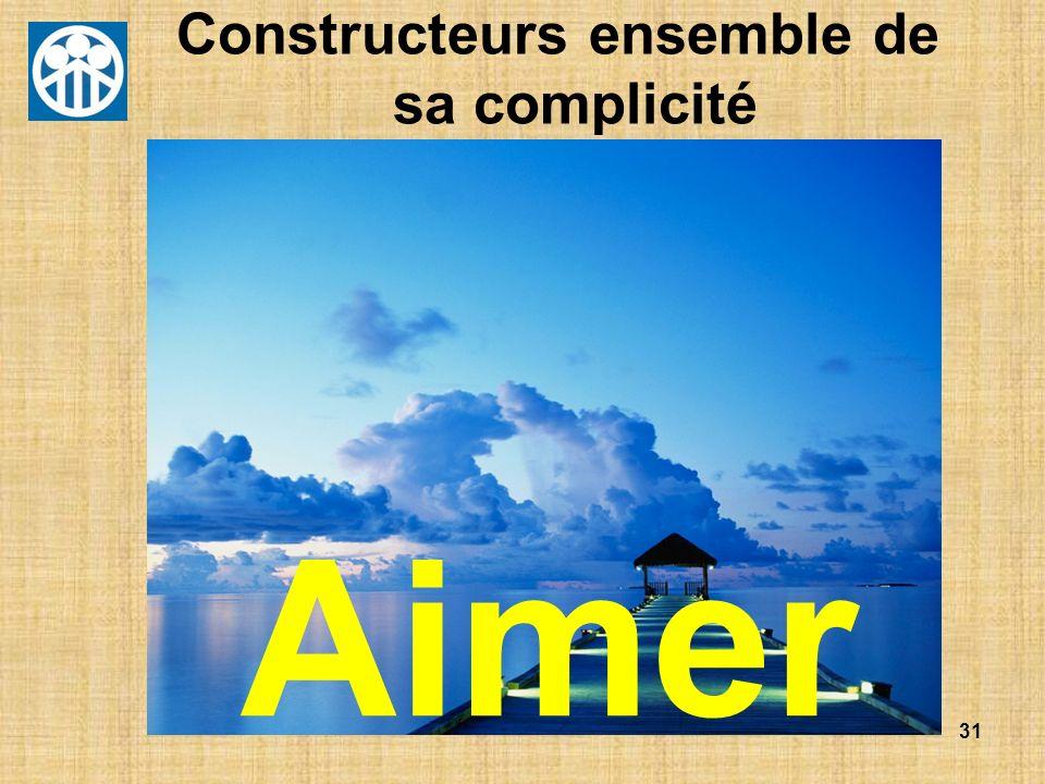 31 Constructeurs ensemble de sa complicité Aimer
