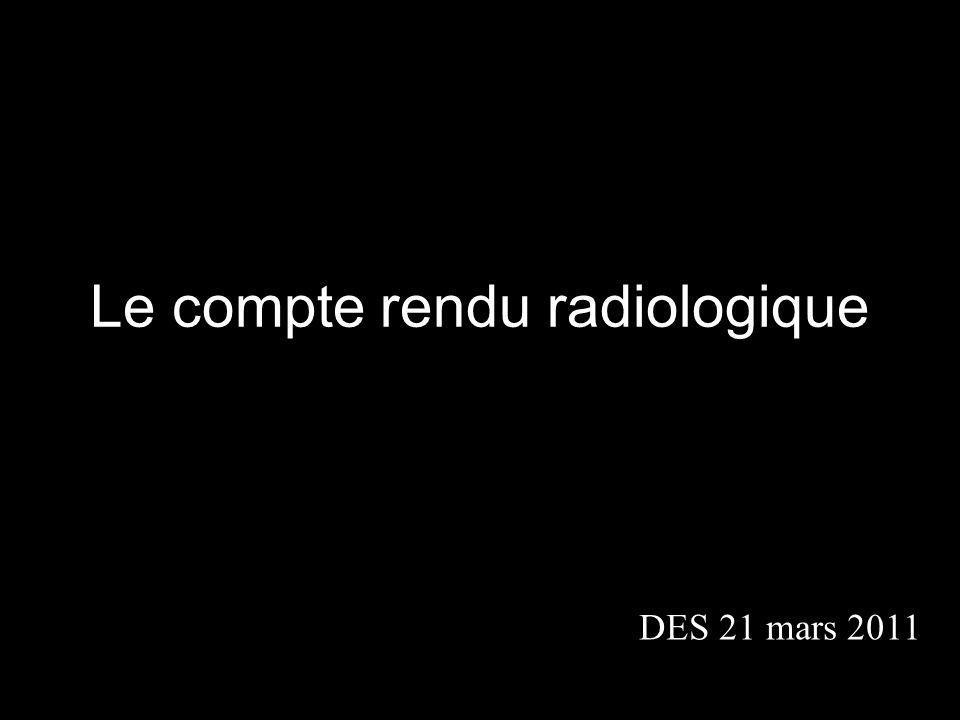Le compte rendu radiologique DES 21 mars 2011