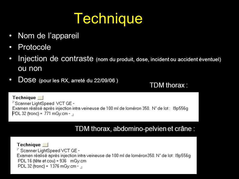 Technique Nom de lappareil Protocole Injection de contraste (nom du produit, dose, incident ou accident éventuel) ou non Dose (pour les RX, arreté du