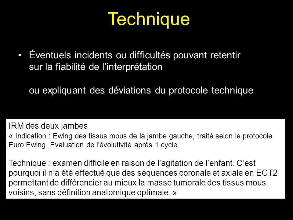 Éventuels incidents ou difficultés pouvant retentir sur la fiabilité de linterprétation ou expliquant des déviations du protocole technique Technique