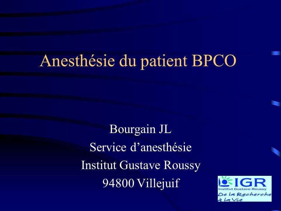 Anesthésie du patient BPCO Bourgain JL Service danesthésie Institut Gustave Roussy 94800 Villejuif