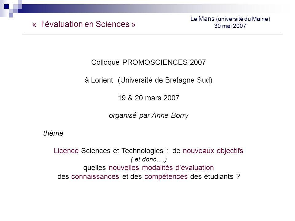 « lévaluation en Sciences » Le Mans (université du Maine) 30 mai 2007 Déroulement du colloque.