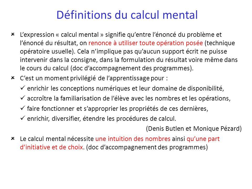 Définitions du calcul mental Lexpression « calcul mental » signifie quentre lénoncé du problème et lénoncé du résultat, on renonce à utiliser toute op