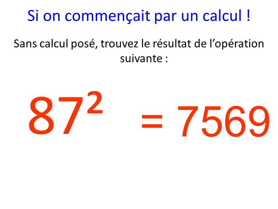 Si on commençait par un calcul .