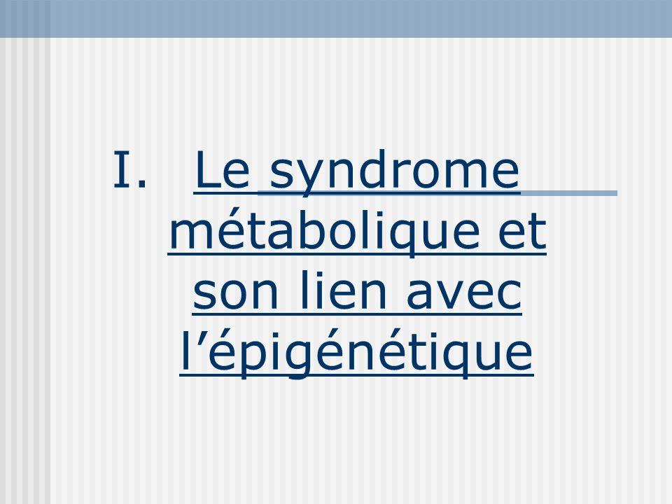 I.Le syndrome métabolique et son lien avec lépigénétique