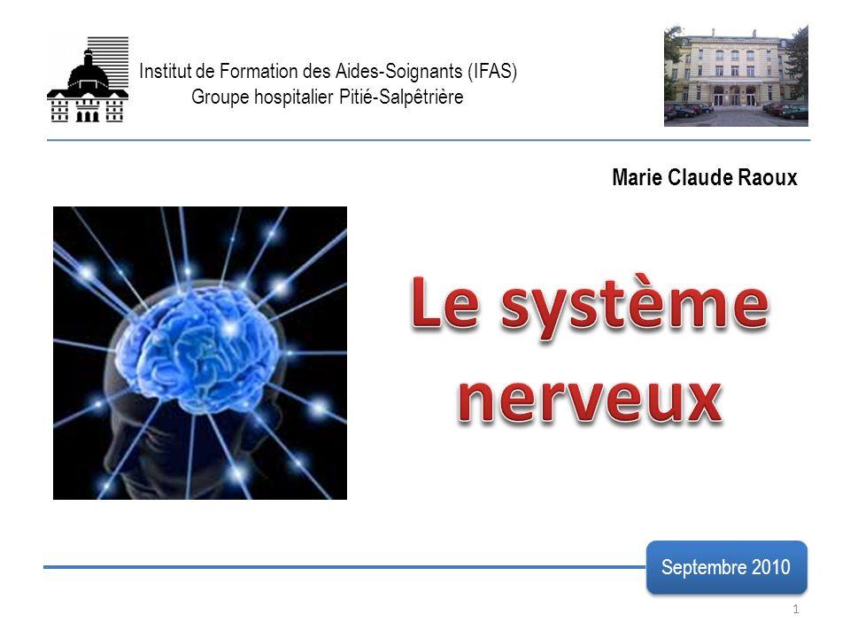 1 Institut de Formation des Aides-Soignants (IFAS) Groupe hospitalier Pitié-Salpêtrière Septembre 2010 Marie Claude Raoux