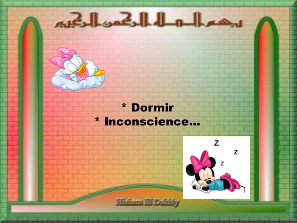 * Dormir * Inconscience…