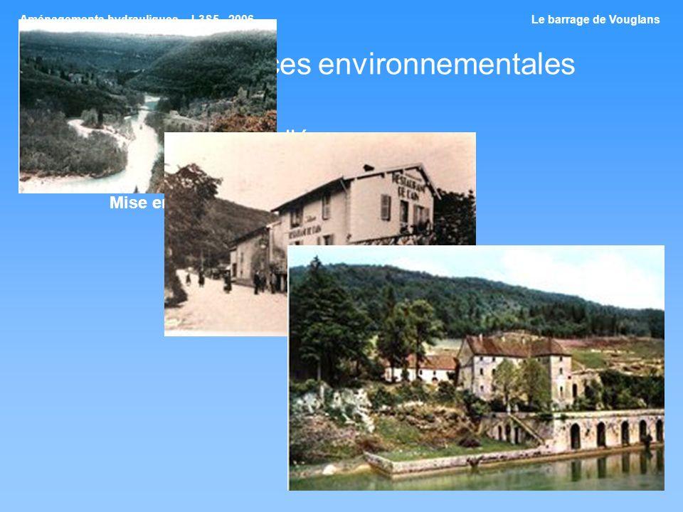 Conséquences environnementales Mise en eau de la vallée Mise en eau progressive 3 villages engloutis et une abbaye (Bellecin, Brillat et Le Bourget) 1