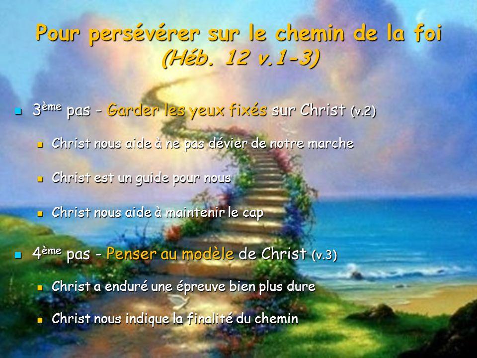 3 ème pas - Garder les yeux fixés sur Christ (v.2) 3 ème pas - Garder les yeux fixés sur Christ (v.2) Christ est un guide pour nous Christ est un guid