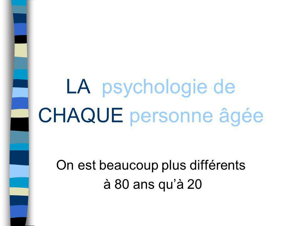 LA psychologie de CHAQUE personne âgée On est beaucoup plus différents à 80 ans quà 20