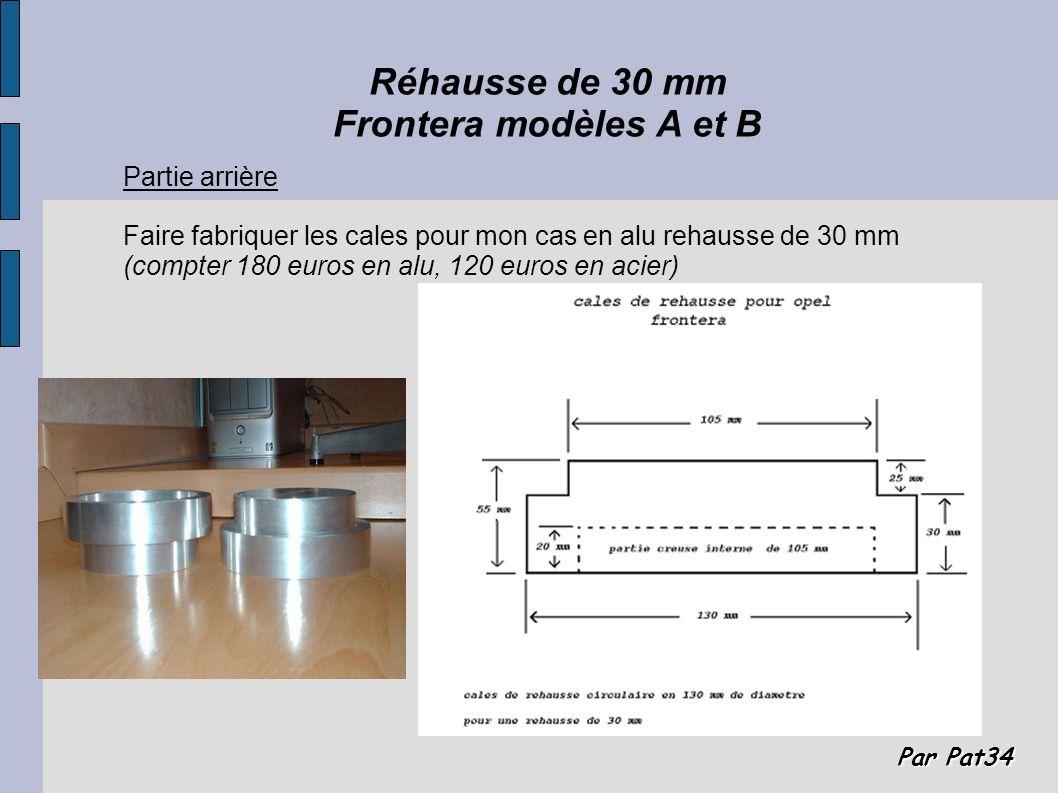 Par Pat34 Réhausse de 30 mm Frontera modèles A et B Partie arrière Faire fabriquer les cales pour mon cas en alu rehausse de 30 mm (compter 180 euros