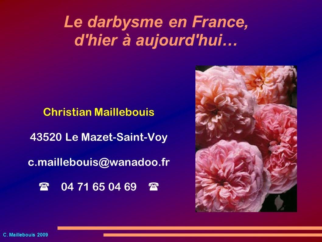 C. Maillebouis 2009 Le darbysme en France, d'hier à aujourd'hui… Christian Maillebouis 43520 Le Mazet-Saint-Voy c.maillebouis@wanadoo.fr 04 71 65 04 6
