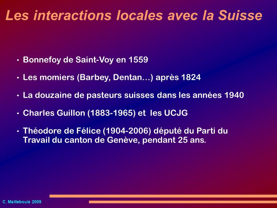 C. Maillebouis 2009 Les interactions locales avec la Suisse Bonnefoy de Saint-Voy en 1559 Les momiers (Barbey, Dentan…) après 1824 La douzaine de past