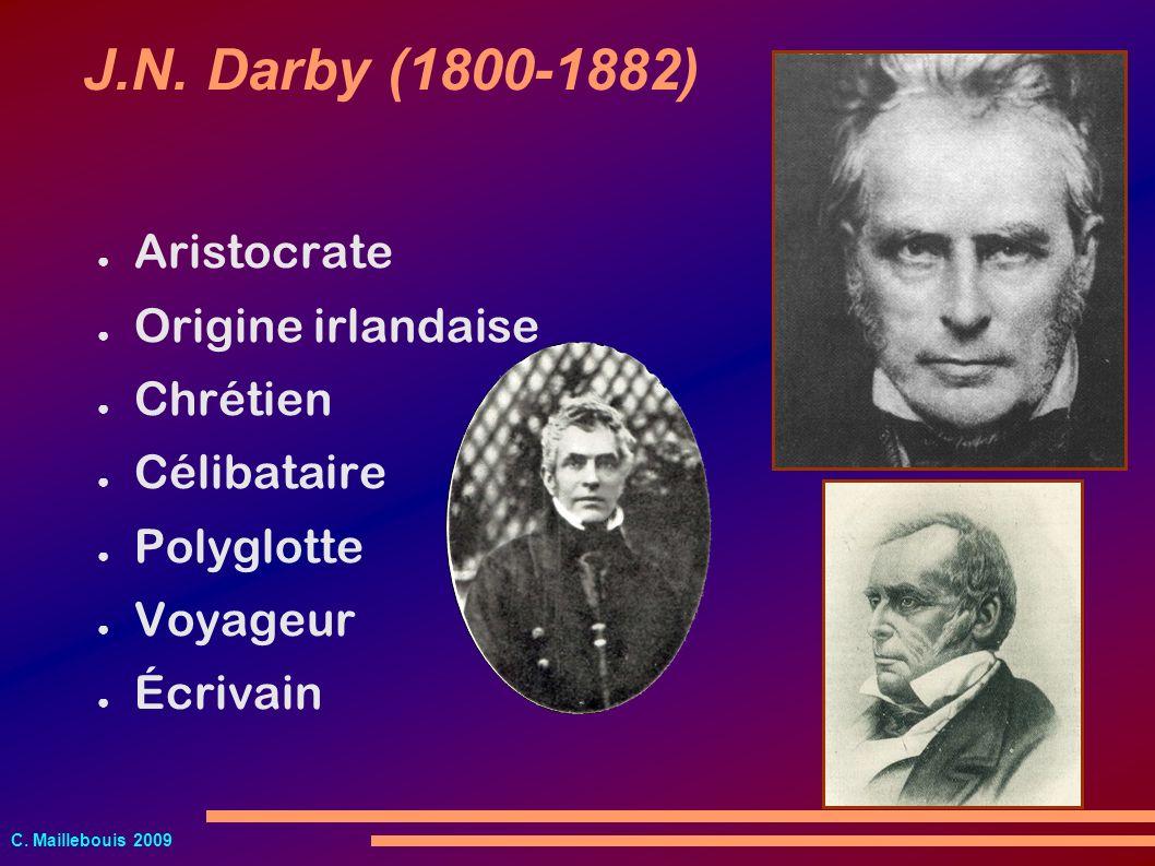 C. Maillebouis 2009 Aristocrate Origine irlandaise Chrétien Célibataire Polyglotte Voyageur Écrivain J.N. Darby (1800-1882)