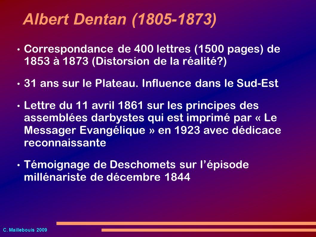 C. Maillebouis 2009 Albert Dentan (1805-1873) Correspondance de 400 lettres (1500 pages) de 1853 à 1873 (Distorsion de la réalité?) 31 ans sur le Plat