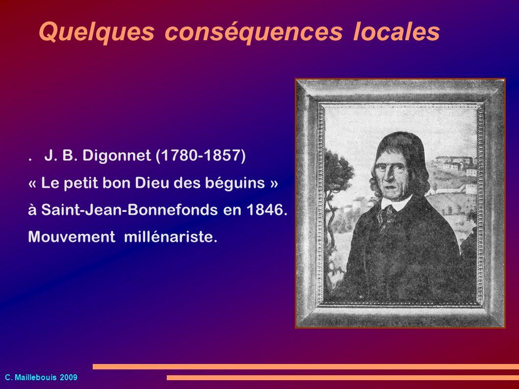 C. Maillebouis 2009. J. B. Digonnet (1780-1857) « Le petit bon Dieu des béguins » à Saint-Jean-Bonnefonds en 1846. Mouvement millénariste. Quelques co