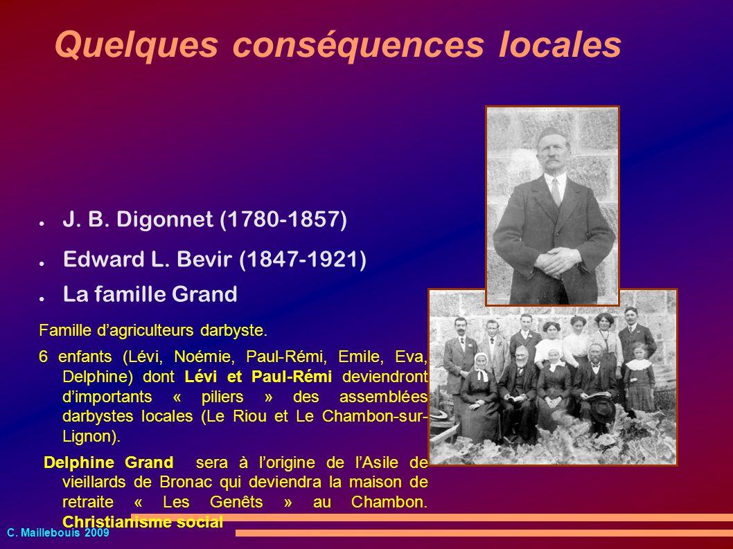 C. Maillebouis 2009 J. B. Digonnet (1780-1857) Quelques conséquences locales Edward L. Bevir (1847-1921) La famille Grand Famille dagriculteurs darbys