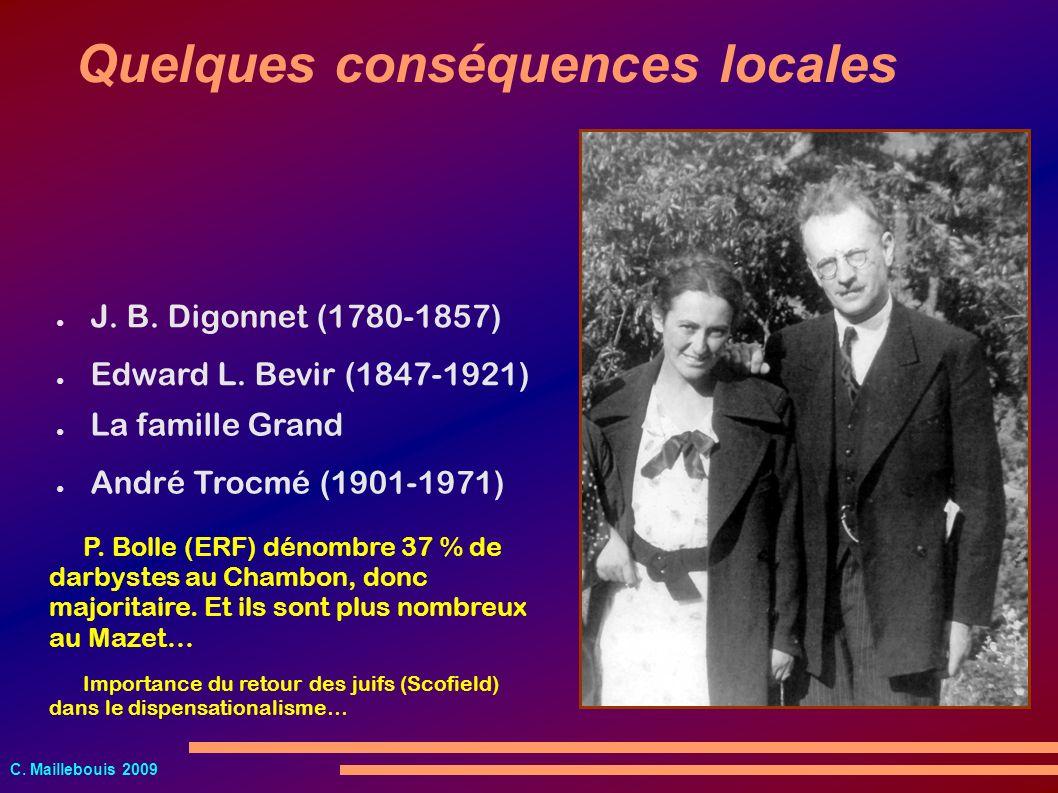 C. Maillebouis 2009 J. B. Digonnet (1780-1857) Quelques conséquences locales Edward L. Bevir (1847-1921) La famille Grand André Trocmé (1901-1971) P.