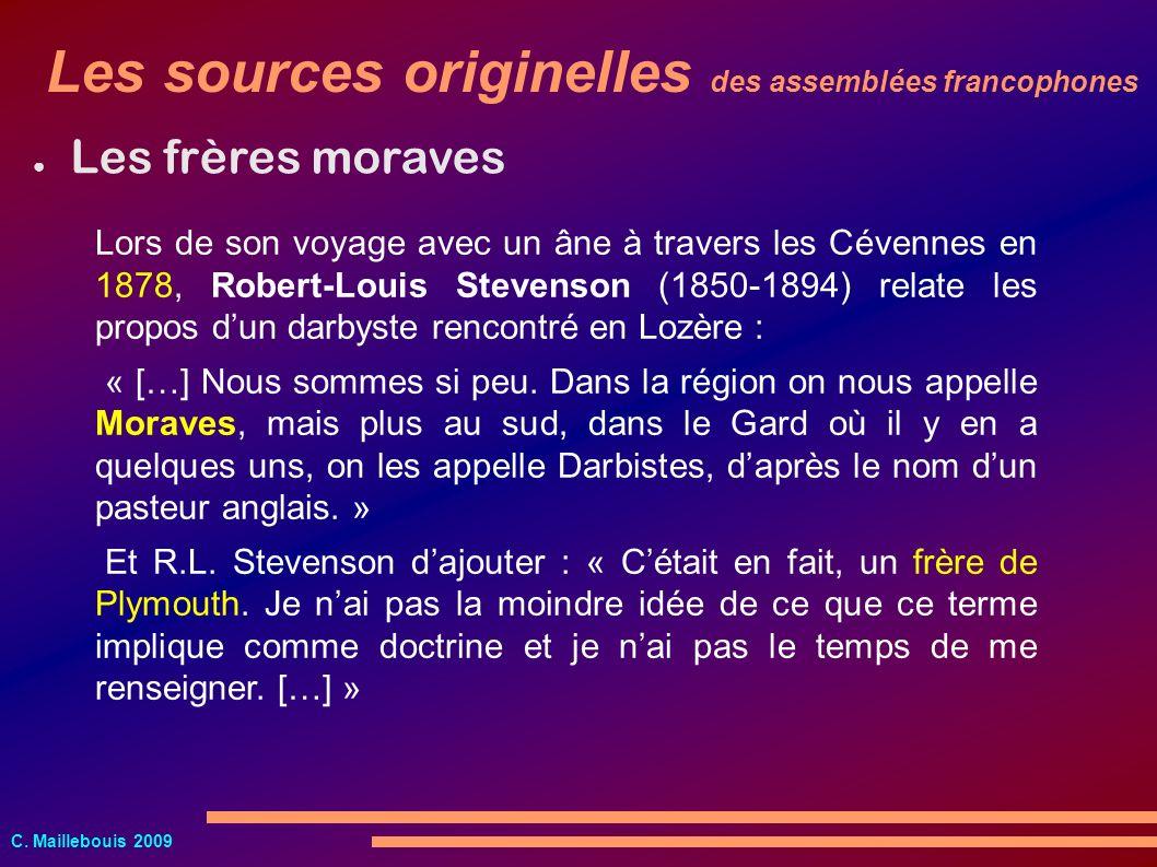 C. Maillebouis 2009 Les sources originelles des assemblées francophones Les frères moraves Lors de son voyage avec un âne à travers les Cévennes en 18