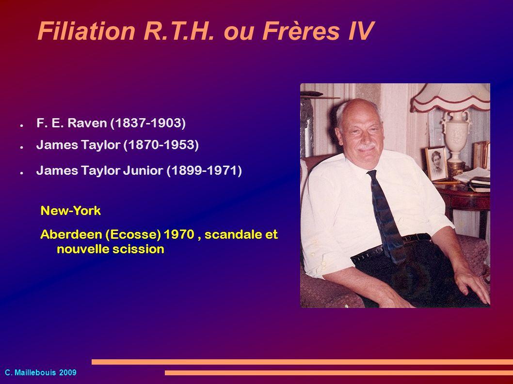C. Maillebouis 2009 F. E. Raven (1837-1903) Filiation R.T.H. ou Frères IV James Taylor (1870-1953) James Taylor Junior (1899-1971) New-York Aberdeen (