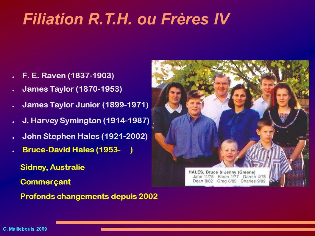 C. Maillebouis 2009 F. E. Raven (1837-1903) Filiation R.T.H. ou Frères IV James Taylor (1870-1953) James Taylor Junior (1899-1971) J. Harvey Symington