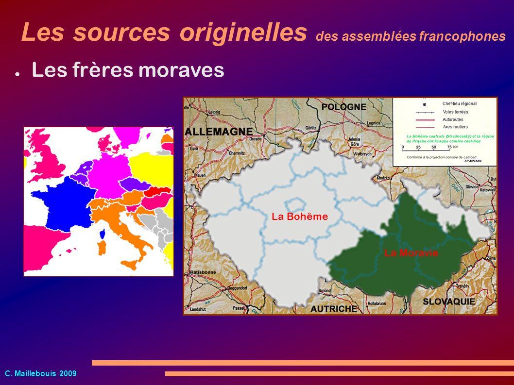 C. Maillebouis 2009 Les frères moraves La Bohême La Moravie Les sources originelles des assemblées francophones