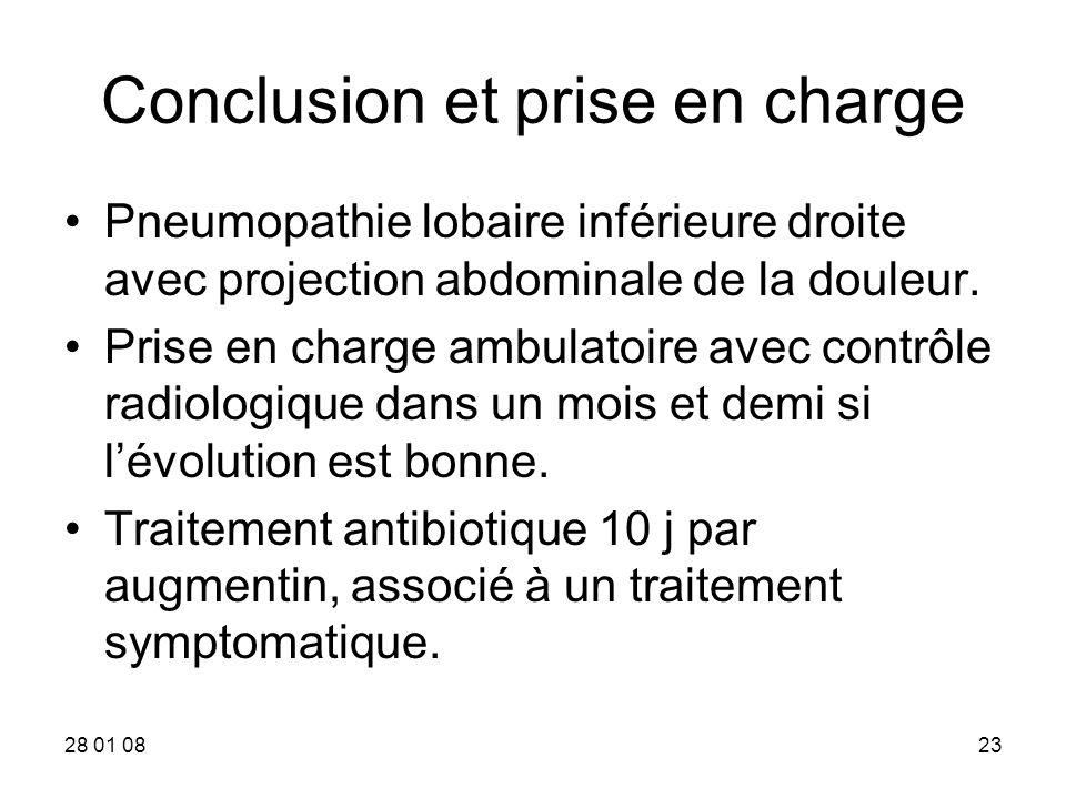 28 01 0823 Conclusion et prise en charge Pneumopathie lobaire inférieure droite avec projection abdominale de la douleur. Prise en charge ambulatoire