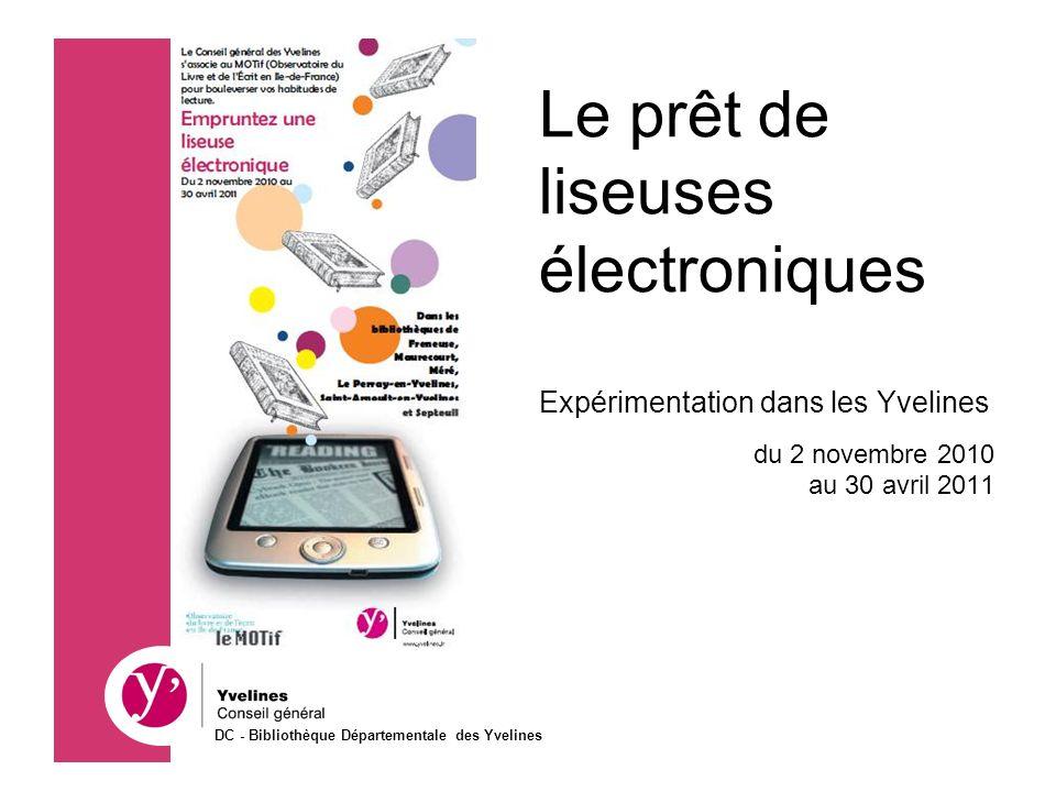 Le prêt de liseuses électroniques Expérimentation dans les Yvelines du 2 novembre 2010 au 30 avril 2011 DC - Bibliothèque Départementale des Yvelines