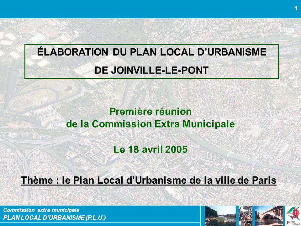 PLAN LOCAL DURBANISME (P.L.U.) Commission extra municipale 1 ÉLABORATION DU PLAN LOCAL DURBANISME DE JOINVILLE-LE-PONT Première réunion de la Commissi