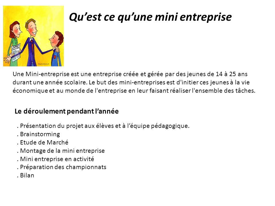Quest ce quune mini entreprise Une Mini-entreprise est une entreprise créée et gérée par des jeunes de 14 à 25 ans durant une année scolaire. Le but d
