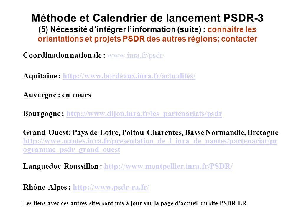 Méthode et Calendrier de lancement PSDR-3 (5) Nécessité dintégrer linformation (suite) : connaître les orientations et projets PSDR des autres régions