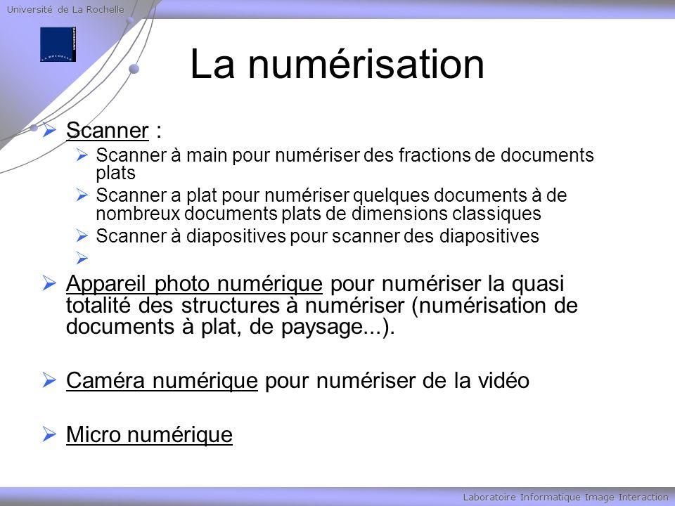 Université de La Rochelle Laboratoire Informatique Image Interaction La numérisation Scanner : Scanner à main pour numériser des fractions de document