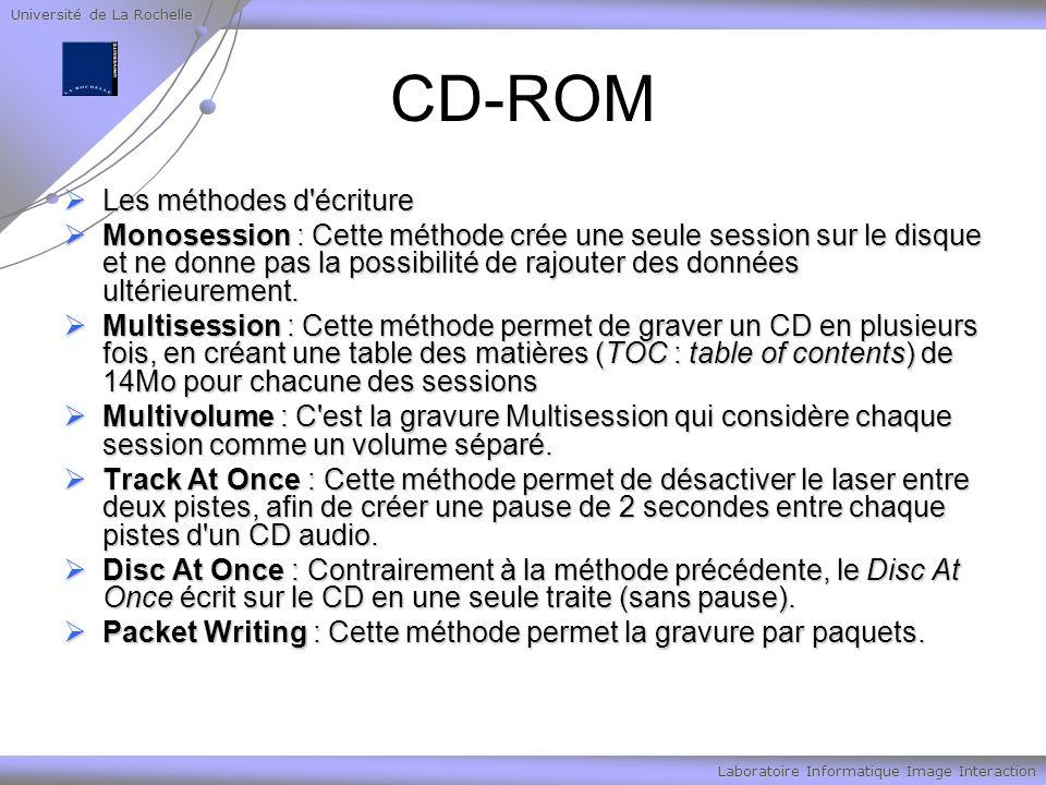 Université de La Rochelle Laboratoire Informatique Image Interaction CD-ROM Les méthodes d'écriture Les méthodes d'écriture Monosession : Cette méthod