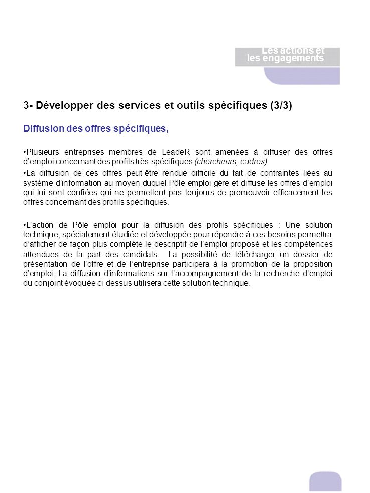 3- Développer des services et outils spécifiques (3/3) Diffusion des offres spécifiques, Plusieurs entreprises membres de LeadeR sont amenées à diffus