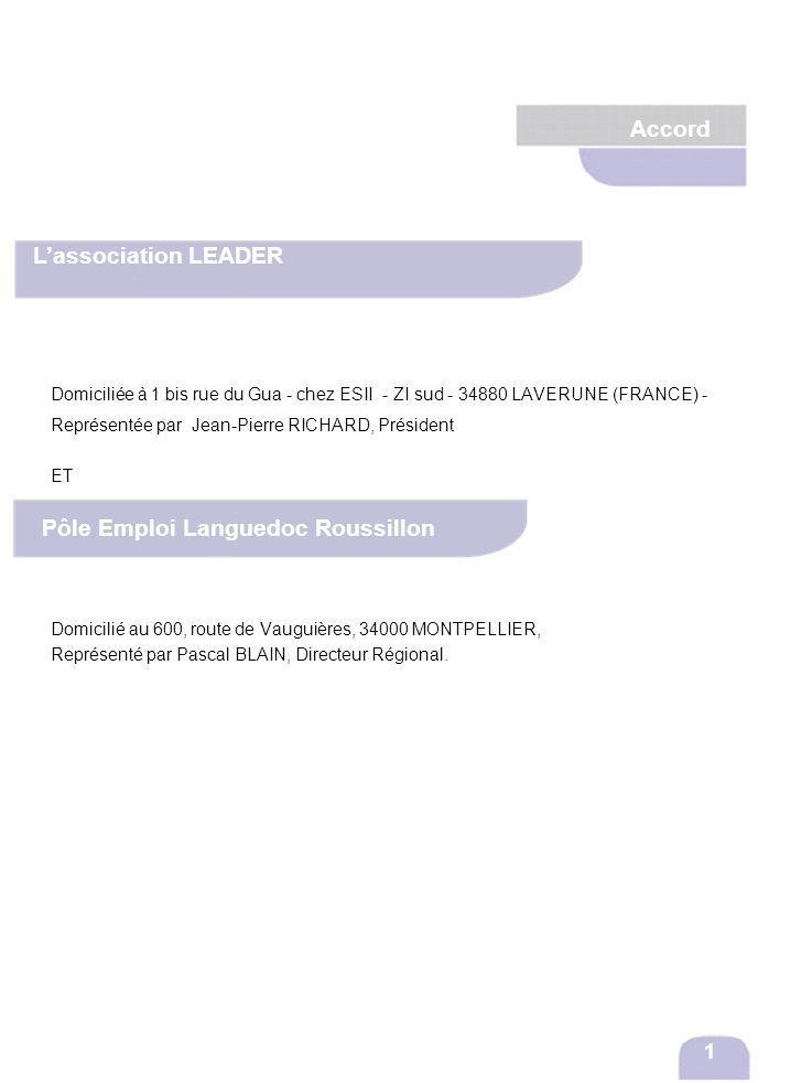 Accord Domiciliée à 1 bis rue du Gua - chez ESII - ZI sud - 34880 LAVERUNE (FRANCE) - Représentée par Jean-Pierre RICHARD, Président ET Domicilié au 6