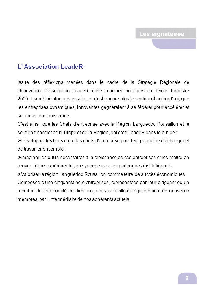 Les signataires L Association LeadeR: Issue des réflexions menées dans le cadre de la Stratégie Régionale de l'Innovation, lassociation LeadeR a été i