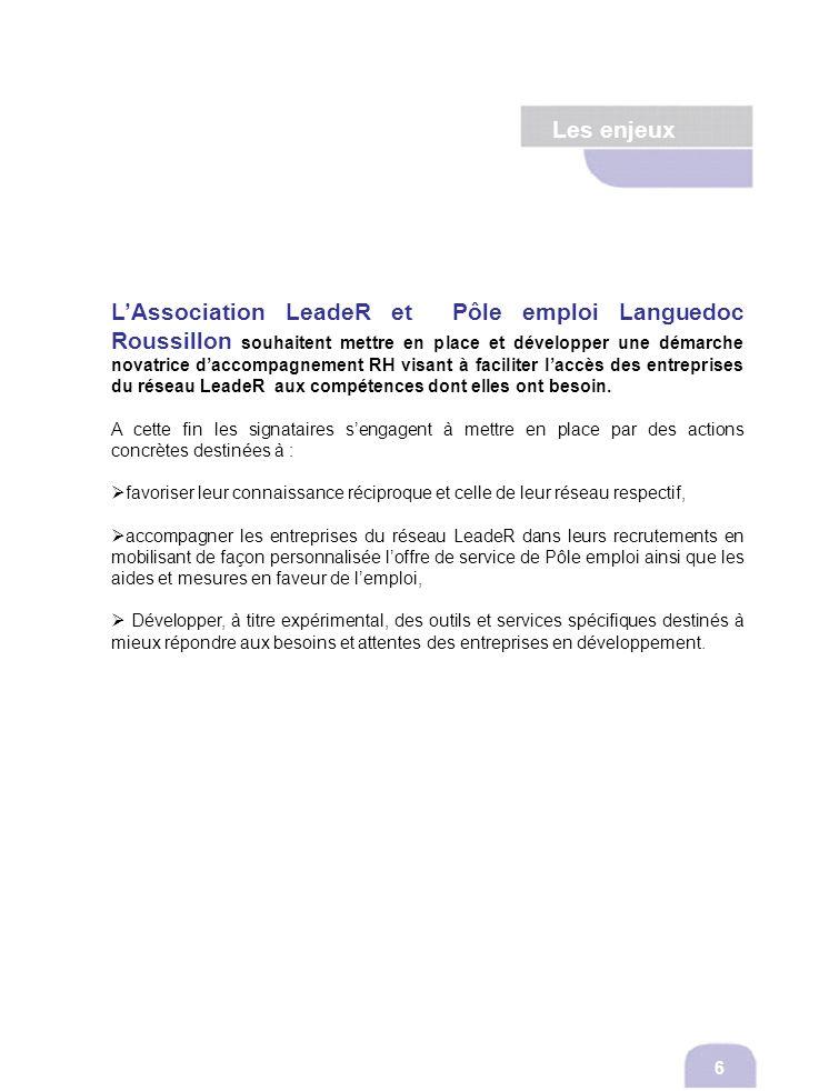 Les enjeux 6 LAssociation LeadeR et Pôle emploi Languedoc Roussillon souhaitent mettre en place et développer une démarche novatrice daccompagnement R
