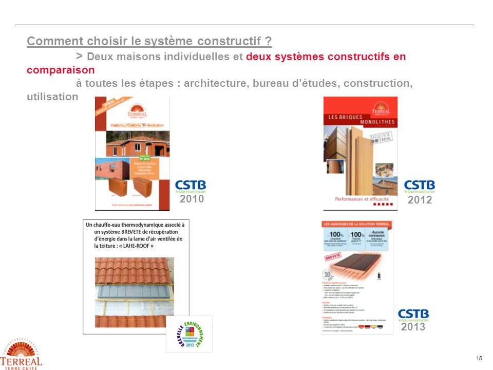 15 Comment choisir le système constructif ? > Deux maisons individuelles et deux systèmes constructifs en comparaison à toutes les étapes : architectu