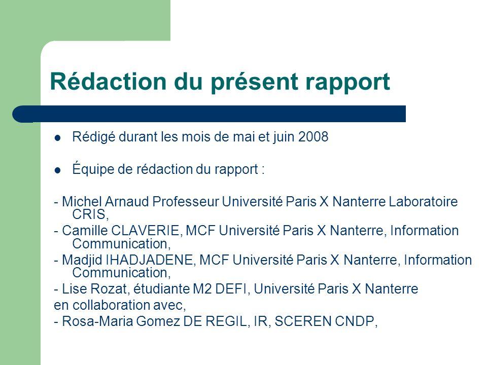 Rédaction du présent rapport Rédigé durant les mois de mai et juin 2008 Équipe de rédaction du rapport : - Michel Arnaud Professeur Université Paris X