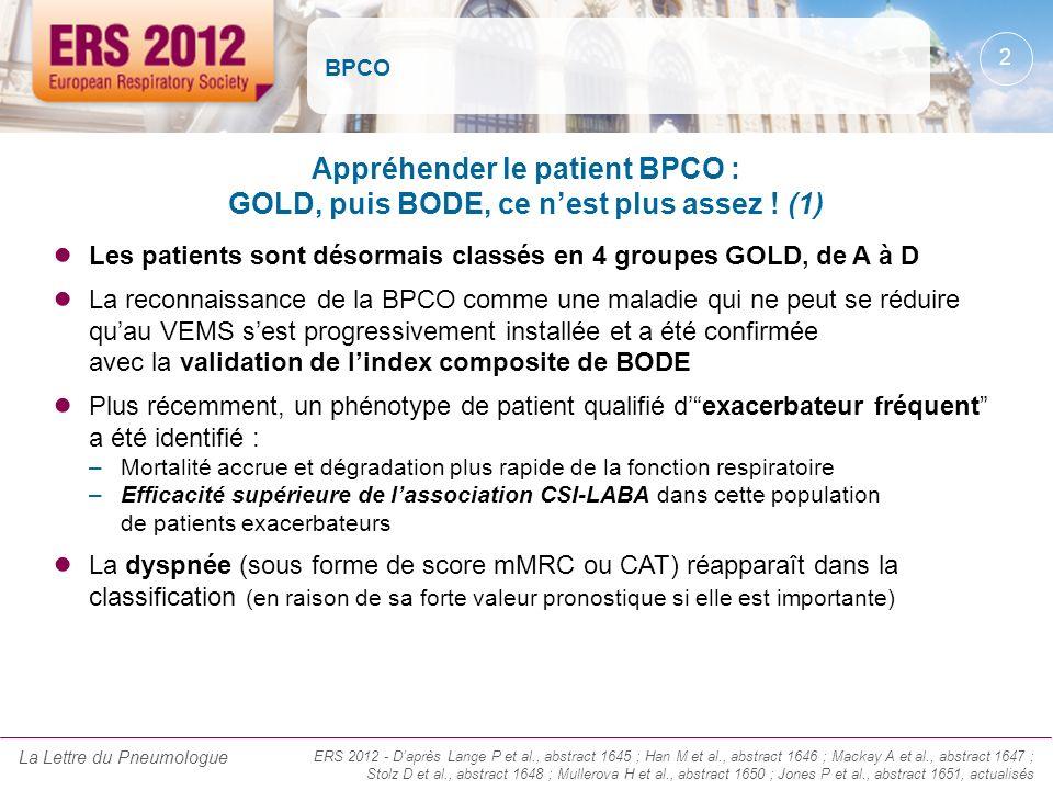 BPCO Les patients sont désormais classés en 4 groupes GOLD, de A à D La reconnaissance de la BPCO comme une maladie qui ne peut se réduire quau VEMS s
