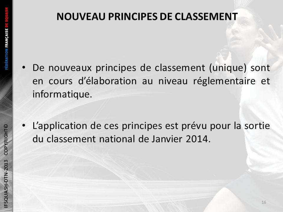 NOUVEAU PRINCIPES DE CLASSEMENT De nouveaux principes de classement (unique) sont en cours délaboration au niveau réglementaire et informatique.