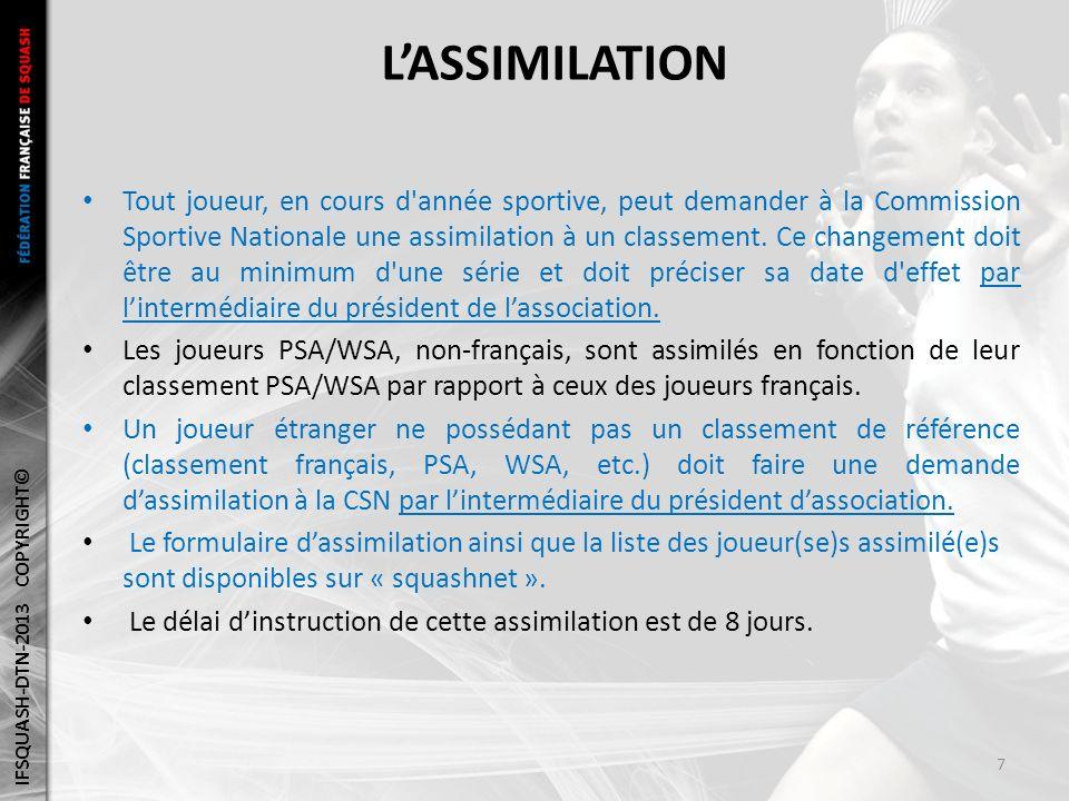 LASSIMILATION Tout joueur, en cours d année sportive, peut demander à la Commission Sportive Nationale une assimilation à un classement.