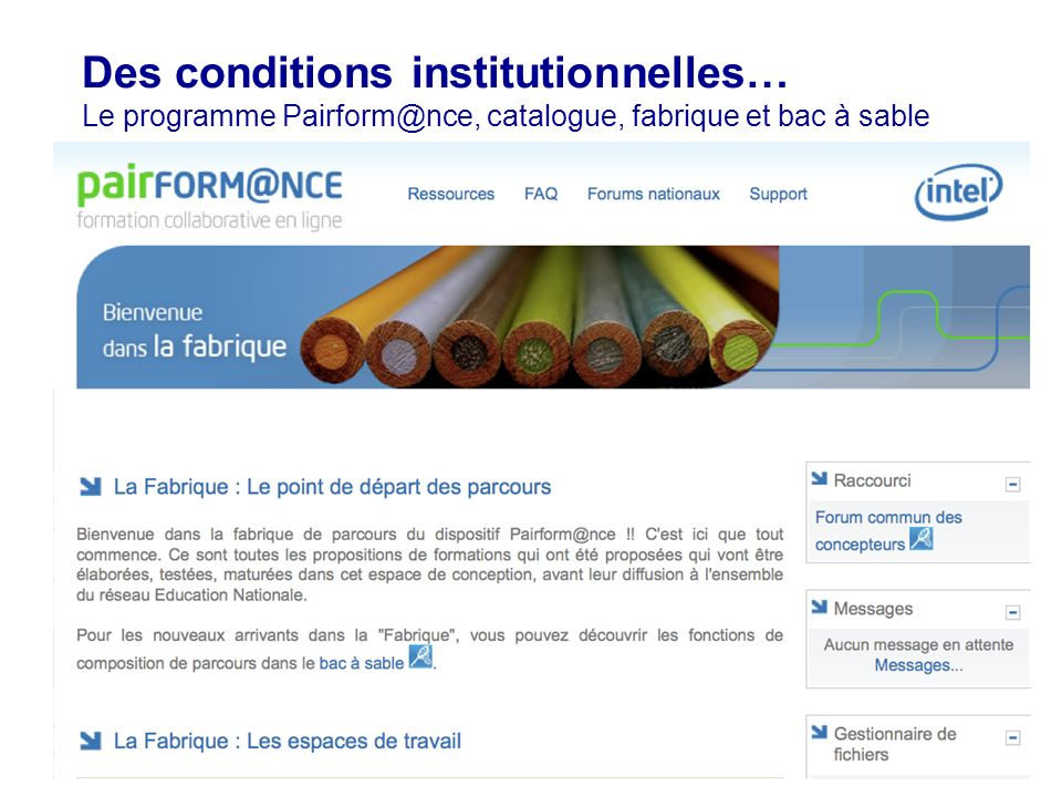 40 Des conditions institutionnelles… Le programme Pairform@nce, catalogue, fabrique et bac à sable