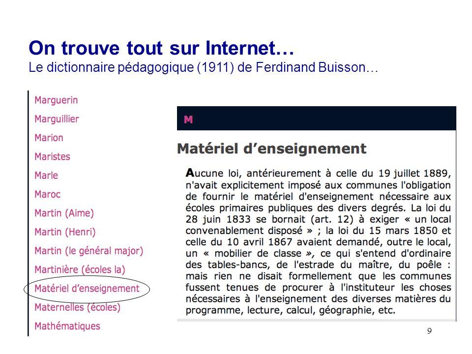 9 On trouve tout sur Internet… Le dictionnaire pédagogique (1911) de Ferdinand Buisson…