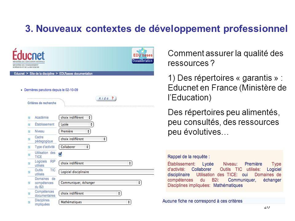 20 Comment assurer la qualité des ressources ? 1) Des répertoires « garantis » : Educnet en France (Ministère de lEducation) Des répertoires peu alime