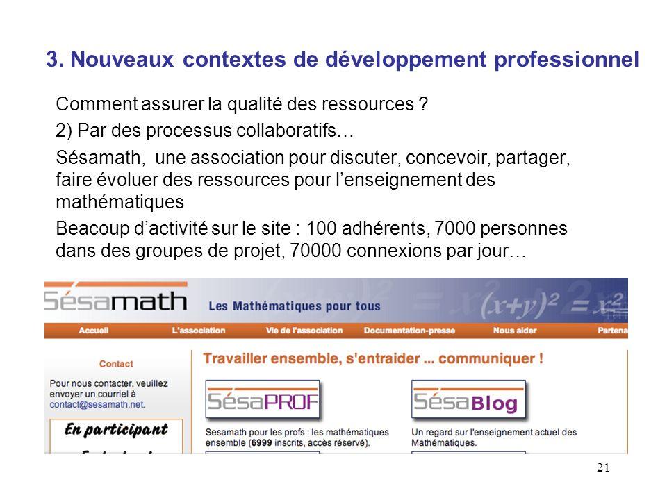 21 Comment assurer la qualité des ressources ? 2) Par des processus collaboratifs… Sésamath, une association pour discuter, concevoir, partager, faire