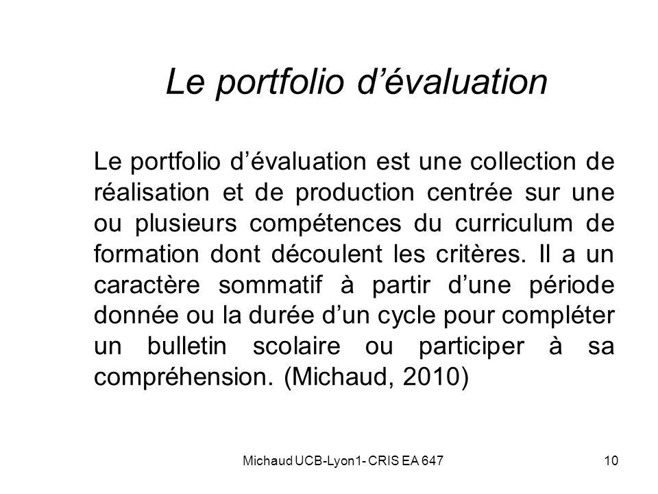 10 Le portfolio dévaluation Le portfolio dévaluation est une collection de réalisation et de production centrée sur une ou plusieurs compétences du cu