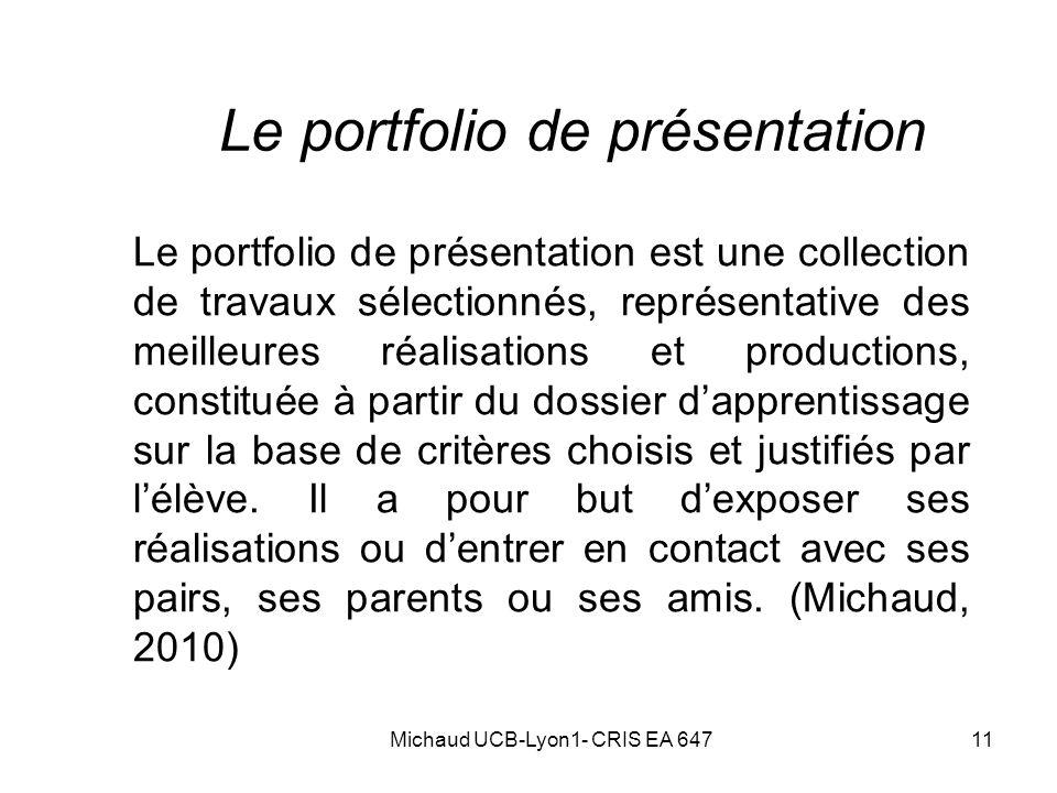 11 Le portfolio de présentation Le portfolio de présentation est une collection de travaux sélectionnés, représentative des meilleures réalisations et