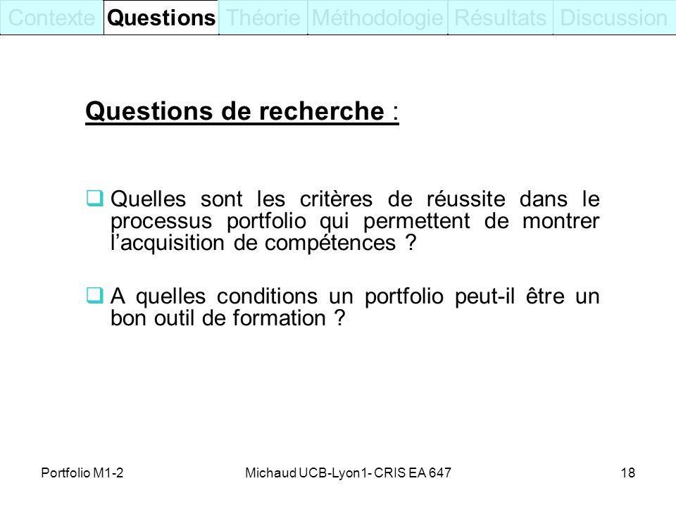 Michaud UCB-Lyon1- CRIS EA 64718 Questions de recherche : Quelles sont les critères de réussite dans le processus portfolio qui permettent de montrer