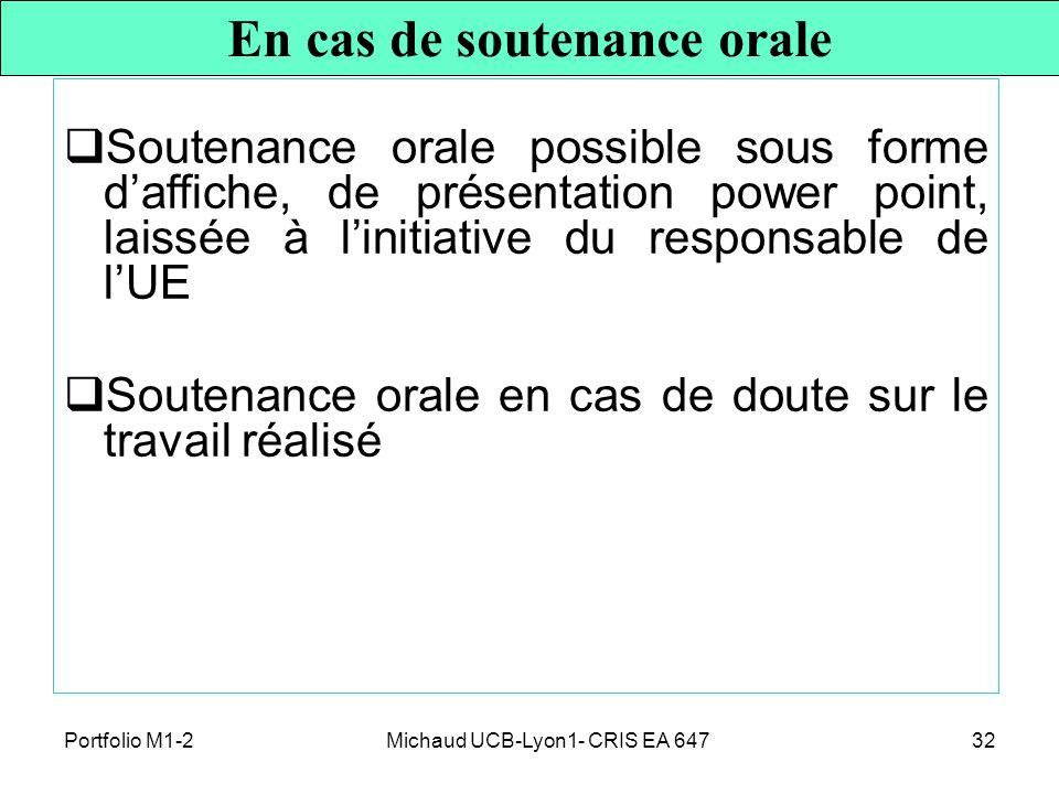 Michaud UCB-Lyon1- CRIS EA 64732 Soutenance orale possible sous forme daffiche, de présentation power point, laissée à linitiative du responsable de l